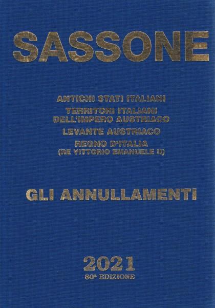 SASSONE CATALOGO ANTICHI STATI ITALIANI GLI ANNULLAMENTI 2021